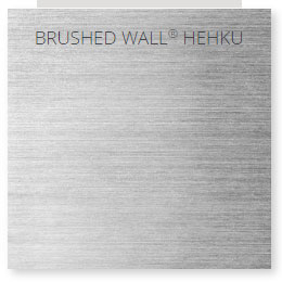 Brushed Wall® Hehku
